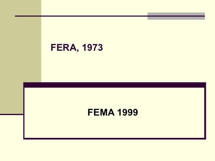 FERA, 1973 FEMA 1999