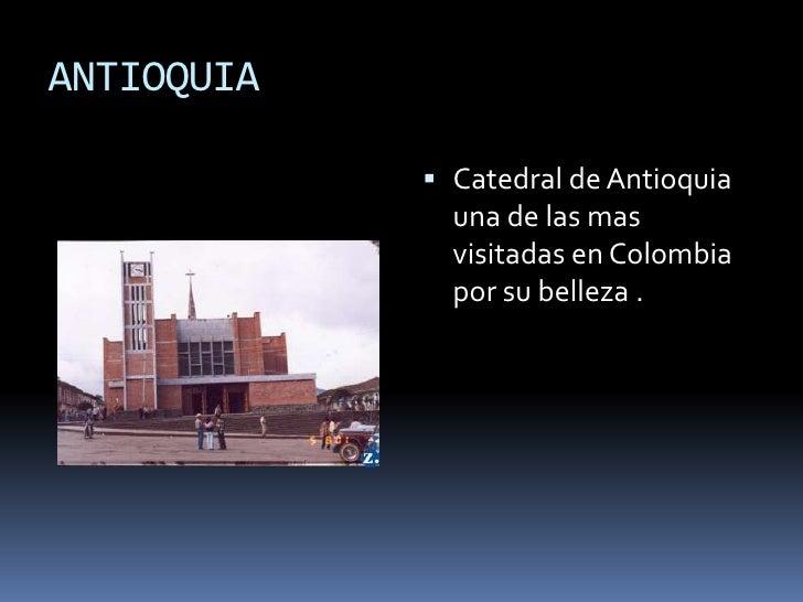 ANTIOQUIA<br />Catedral de Antioquia una de las mas visitadas en Colombia por su belleza .<br />