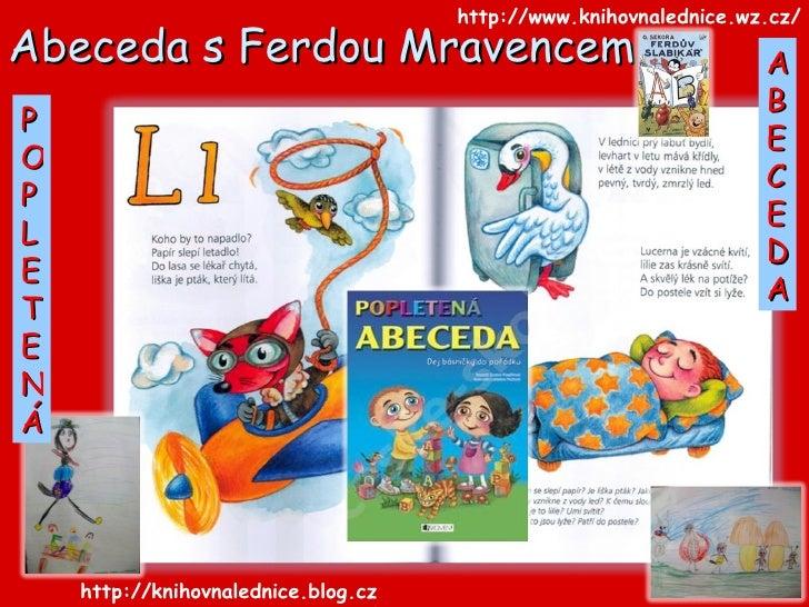 Abeceda s Ferdou Mravencem  http://www.knihovnalednice.wz.cz/ http://knihovnalednice.blog.cz/ POP LETENÁ ABECEDA