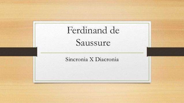 Ferdinand de Saussure Sincronia X Diacronia