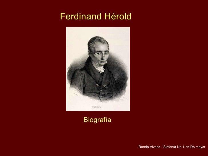Rondo Vivace - Sinfonía No.1 en Do mayor Ferdinand Hérold Biografía