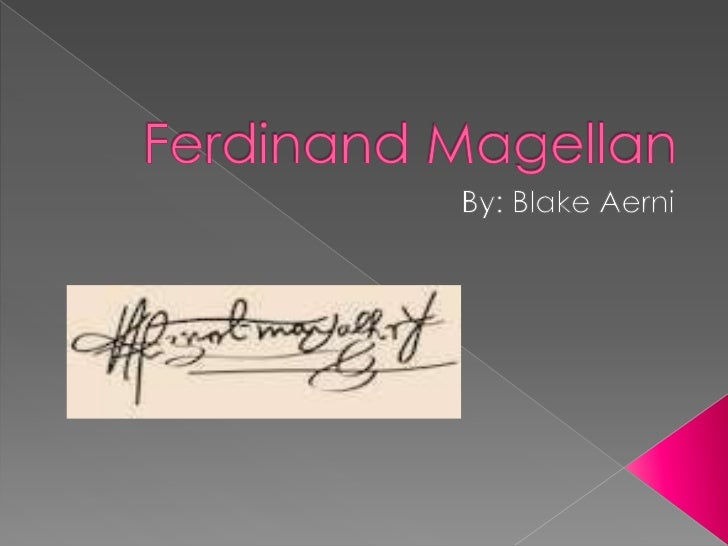    Hi, Im Blake Aerni and I am here to tell    you why I think Ferdinand Magellan    should be Explorer of the Year.