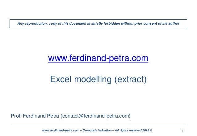 1www.ferdinand-petra.com – Corporate Valuation – All rights reserved 2018 © www.ferdinand-petra.com Excel modelling (extra...