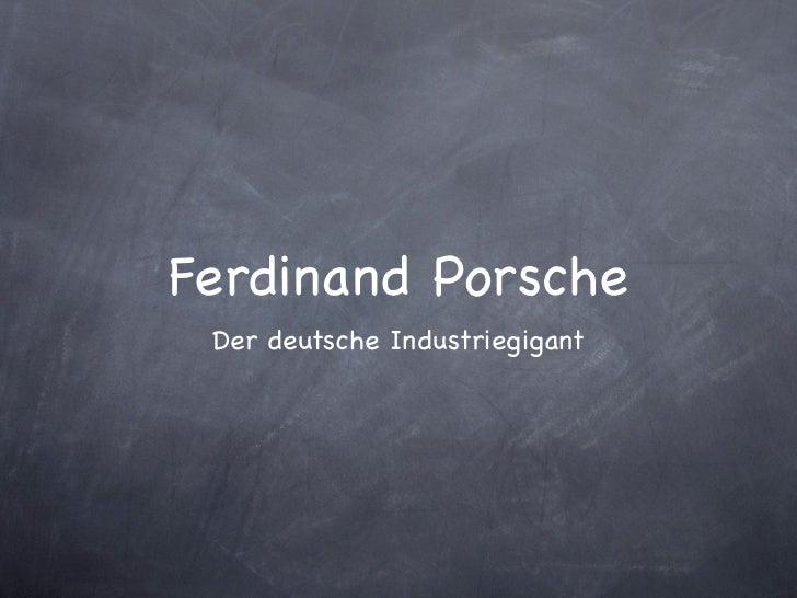 Ferdinand Porsche Der deutsche Industriegigant
