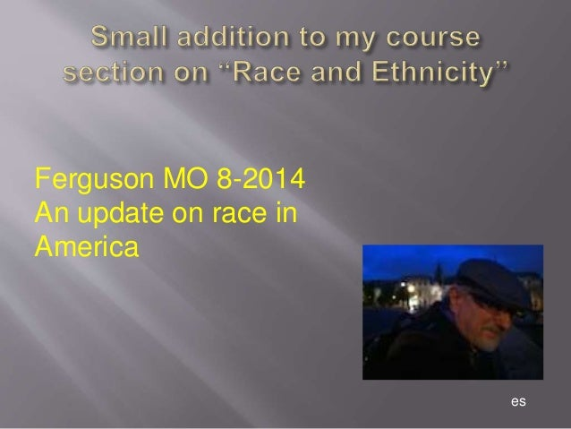 es Ferguson MO 8-2014 An update on race in America