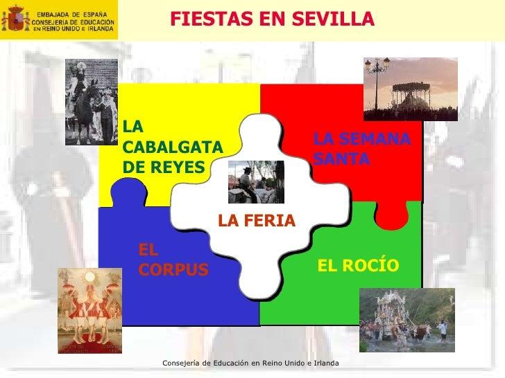 Consejería de Educación en Reino Unido e Irlanda<br />FIESTAS EN SEVILLA<br />LA CABALGATA DE REYES<br />LA SEMANA SANTA<b...