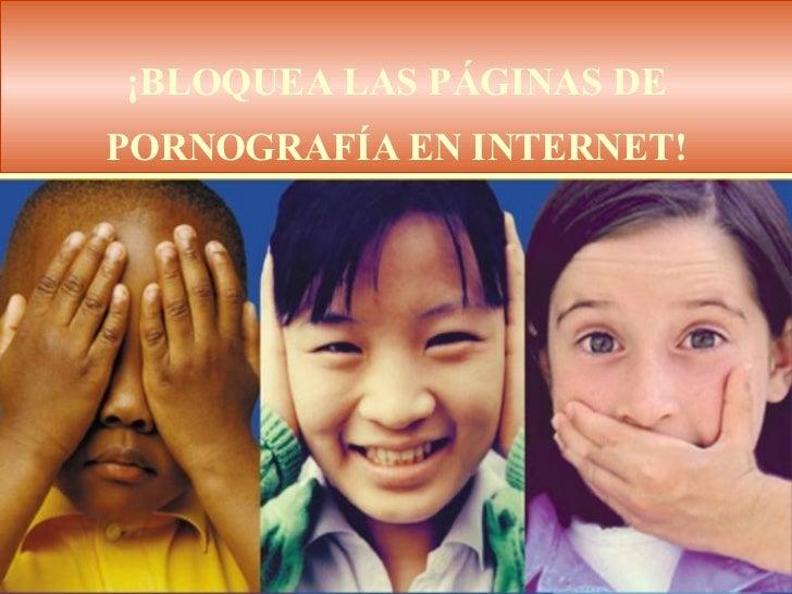 ¡BLOQUEA LAS PÁGINAS DE PORNOGRAFÍA EN INTERNET!