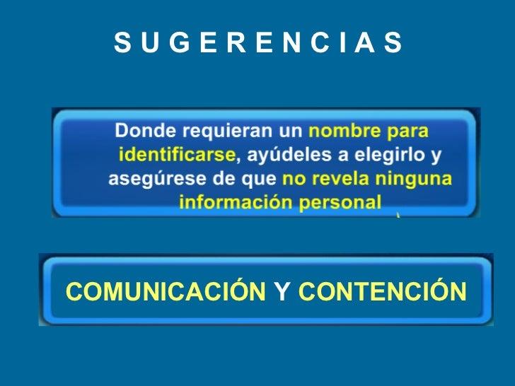 S U G E R E N C I A S COMUNICACIÓN  Y  CONTENCIÓN