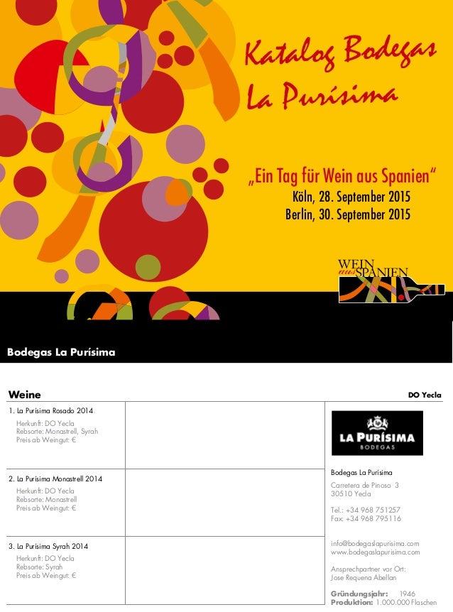 """Spanische Weinmessen 2014 Katalog Bodegas La Purísima """"Ein Tag für Wein aus Spanien"""" Köln, 28. September 2015 Berlin, 30. ..."""
