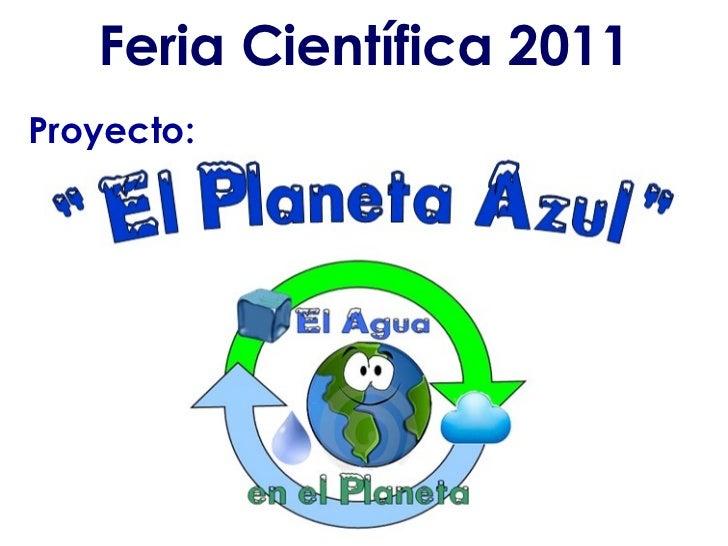 Feria Científica 2011 Proyecto: