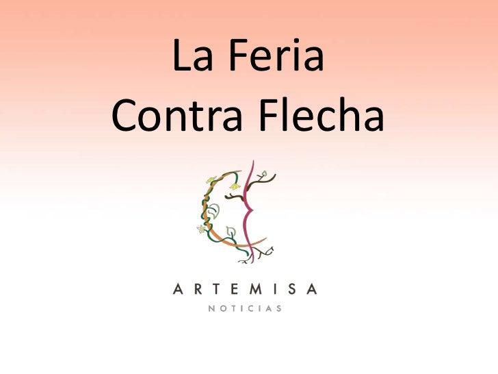 La Feria<br />Contra Flecha<br />