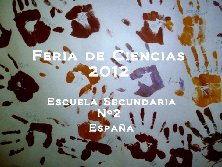 Feria de Ciencias      2012 Escuela Secundaria        Nº2       España