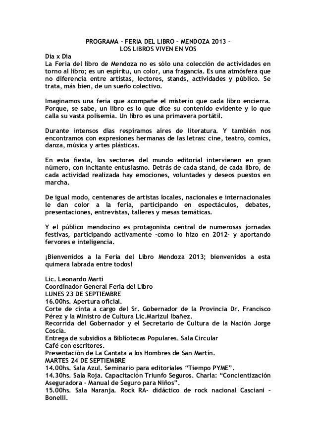PROGRAMA – FERIA DEL LIBRO – MENDOZA 2013 – LOS LIBROS VIVEN EN VOS Día x Día La Feria del libro de Mendoza no es sólo una...