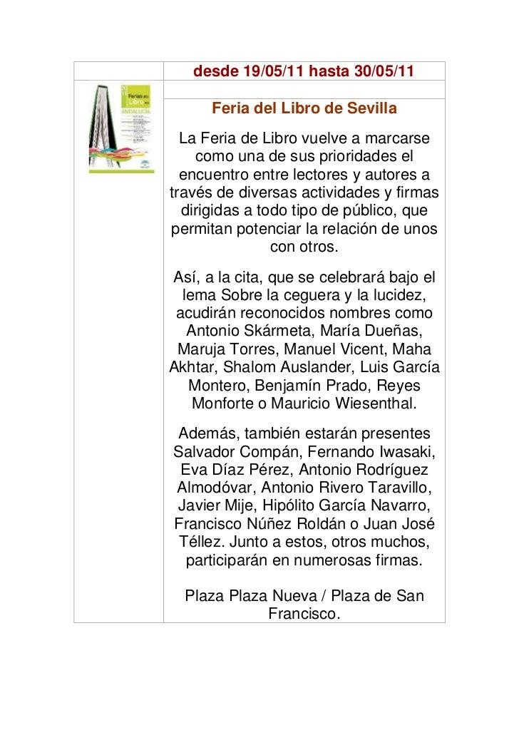desde 19/05/11 hasta 30/05/11      Feria del Libro de Sevilla  La Feria de Libro vuelve a marcarse    como una de sus prio...