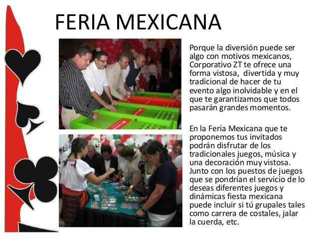 FERIA MEXICANA • Porque la diversión puede ser algo con motivos mexicanos, Corporativo ZT te ofrece una forma vistosa, div...