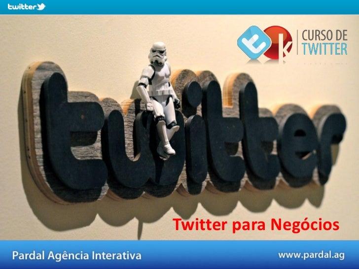 Twitter para Negócios Twitter para Negócios