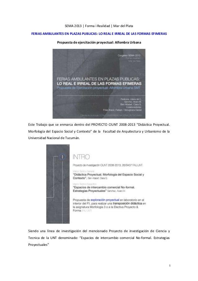 1 SEMA 2013 | Forma i Realidad | Mar del Plata FERIAS AMBULANTES EN PLAZAS PUBLICAS: LO REAL E IRREAL DE LAS FORMAS EFIMER...