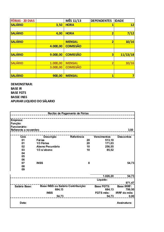 FÉRIAS - 20 DIAS SALÁRIO  MÊS 11/13 3,50 HORA  DEPENDENTES IDADE 1  SALÁRIO  4,00 HORA  2  7/12  SALÁRIO  MENSAL 4.000,00 ...