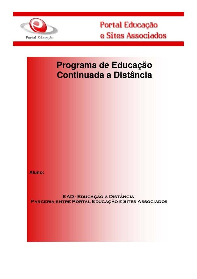 1  Programa de Educação Continuada a Distância  Aluno:  EAD - Educação a Distância Parceria entre Portal Educação e Sites ...