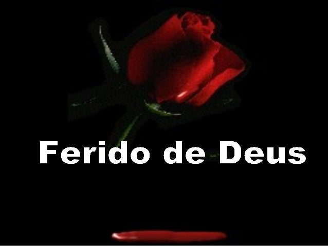 the  Ferido de Deus