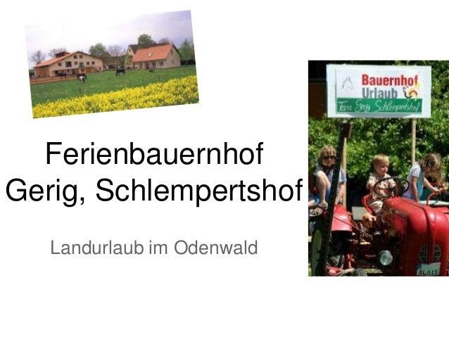 Ferienbauernhof Gerig, Schlempertshof Landurlaub im Odenwald