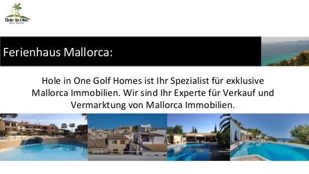 Ferienhaus Mallorca:  Hole in One Golf Homes ist Ihr Spezialist für exklusive  Mallorca Immobilien. Wir sind Ihr Experte f...