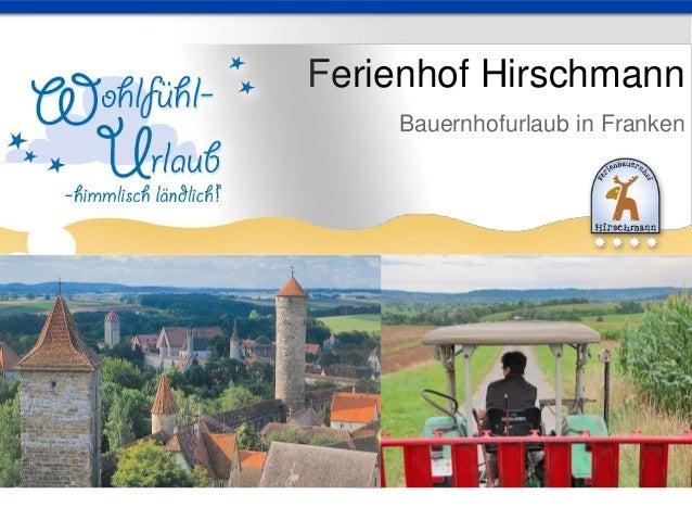 Ferienhof Hirschmann Bauernhofurlaub in Franken