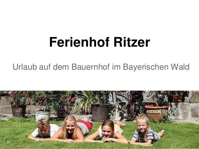 Ferienhof Ritzer Urlaub auf dem Bauernhof im Bayerischen Wald