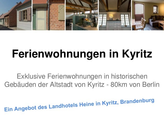 Ferienwohnungen in Kyritz Exklusive Ferienwohnungen in historischen Gebäuden der Altstadt von Kyritz - 80km von Berlin