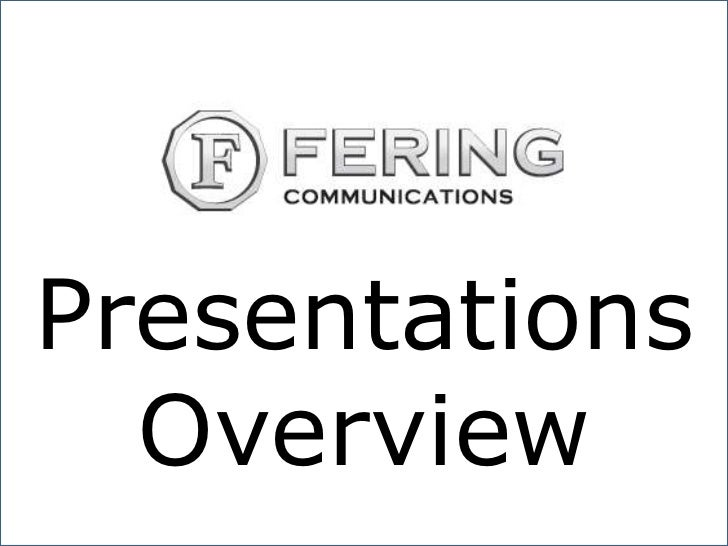 Presentations<br />Overview<br />