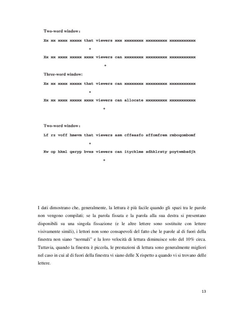 I dati dimostrano che, generalmente, la lettura è più facile quando gli spazi tra le parolenon vengono compilati; se la pa...