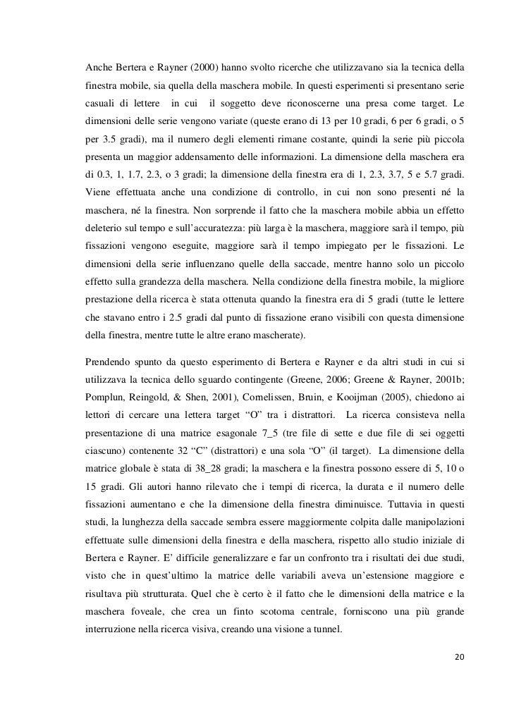 Anche Bertera e Rayner (2000) hanno svolto ricerche che utilizzavano sia la tecnica dellafinestra mobile, sia quella della...