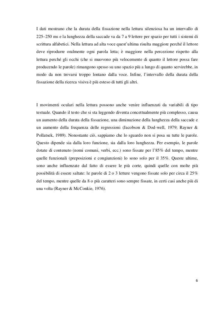 I dati mostrano che la durata della fissazione nella lettura silenziosa ha un intervallo di225–250 ms e la lunghezza della...
