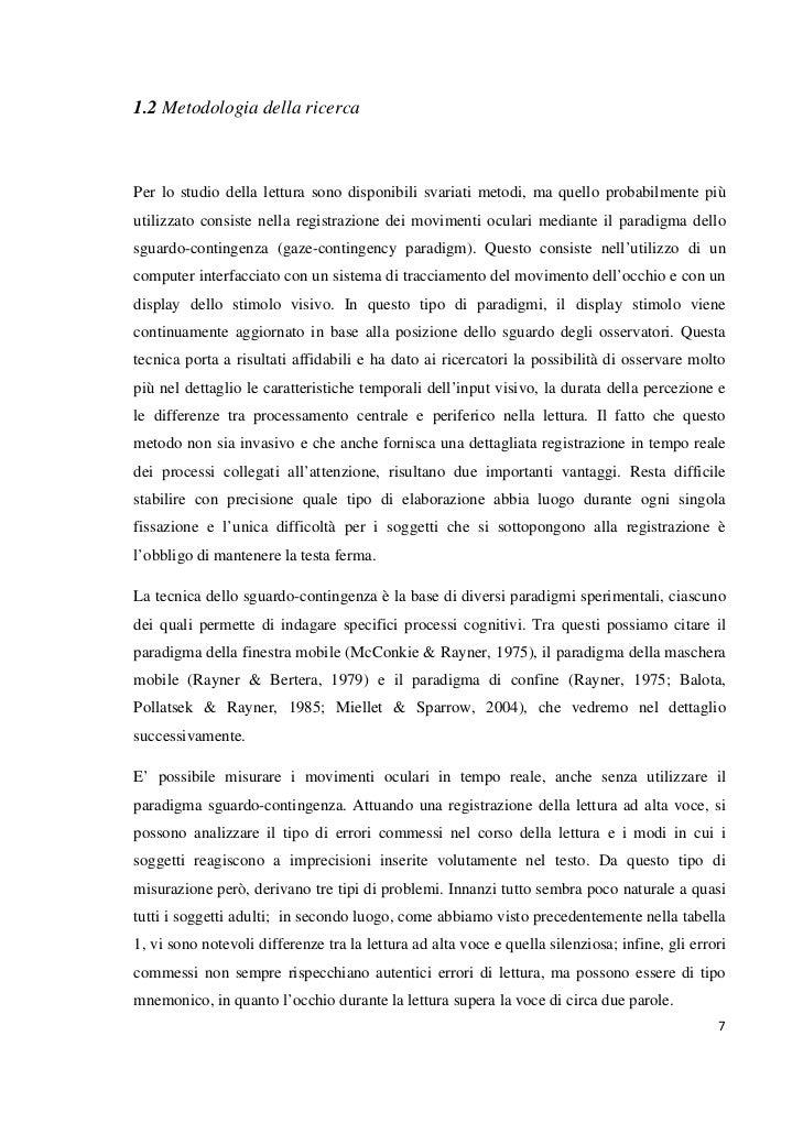 1.2 Metodologia della ricercaPer lo studio della lettura sono disponibili svariati metodi, ma quello probabilmente piùutil...