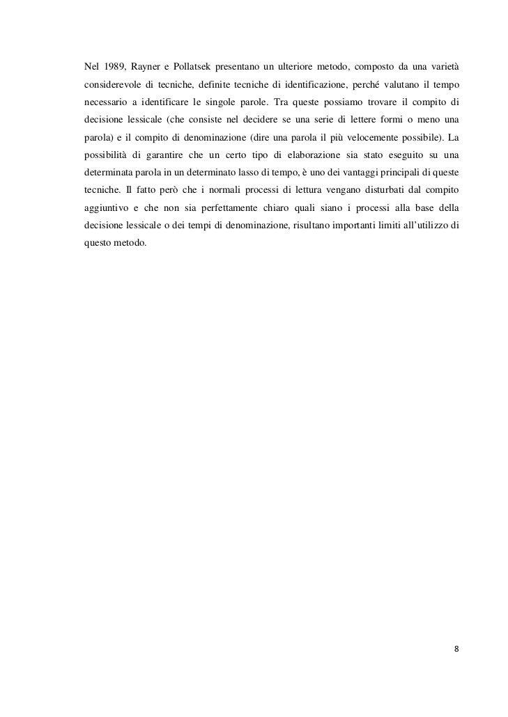 Nel 1989, Rayner e Pollatsek presentano un ulteriore metodo, composto da una varietàconsiderevole di tecniche, definite te...