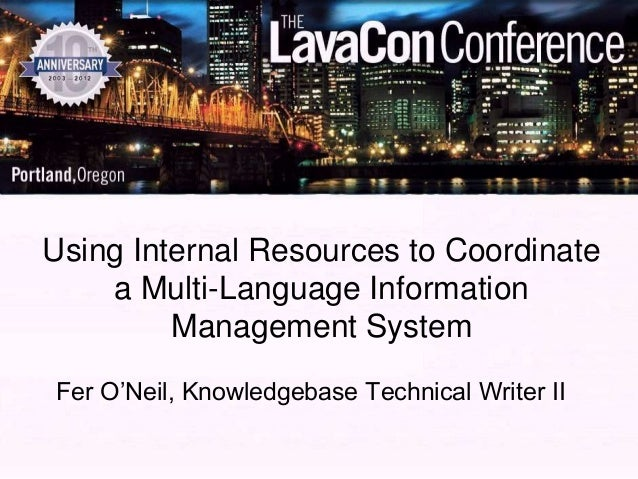 Using Internal Resources to Coordinate    a Multi-Language Information         Management SystemFer O'Neil, Knowledgebase ...