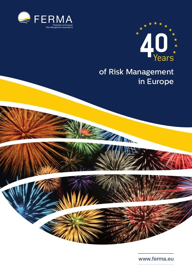 40Years  of Risk Management  in Europe  www.ferma.eu