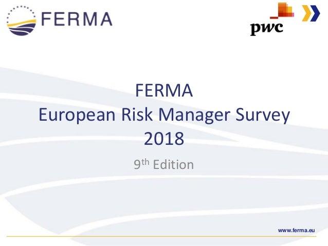 www.ferma.eu FERMA European Risk Manager Survey 2018 9th Edition