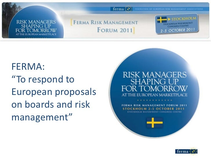 """FERMA:""""To respond toEuropean proposalson boards and riskmanagement"""""""
