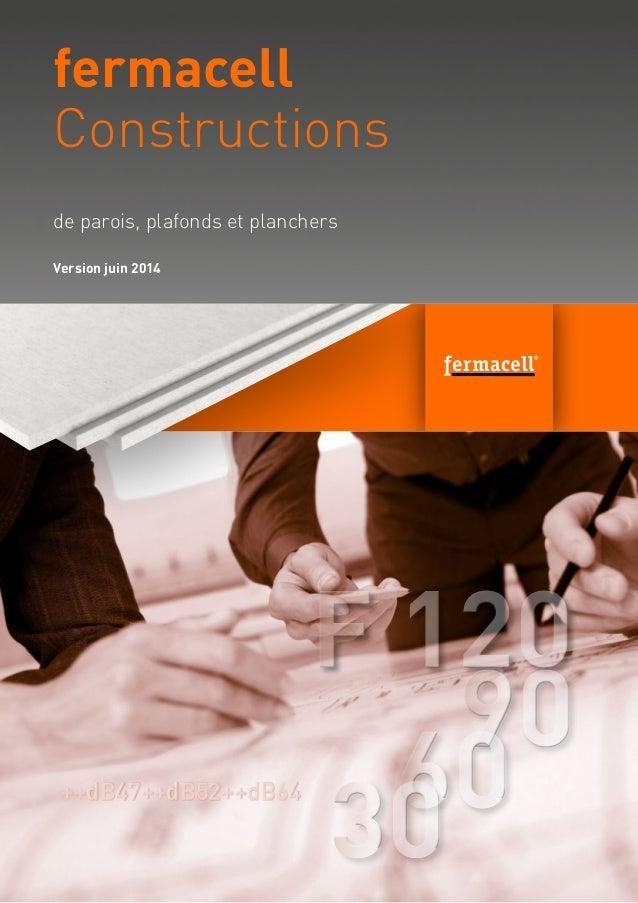 Planung und Verarbeitung Stand 2013 F 120F 120 9090 60603030 ++dB47++dB52++dB64++dB47++dB52++dB64 de parois, plafonds et p...