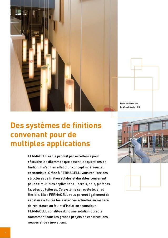 10 Des systèmes de finitions convenant pour de multiples applications FERMACELL est le produit par excellence pour résoudr...