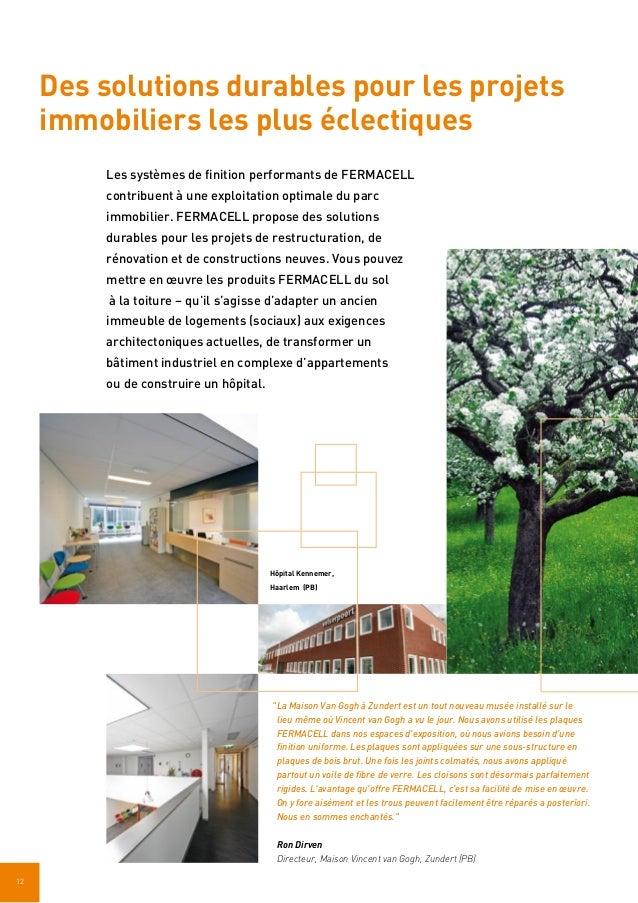 12 Des solutions durables pour les projets immobiliers les plus éclectiques Hôpital Kennemer, Haarlem (PB) Les systèmes de...