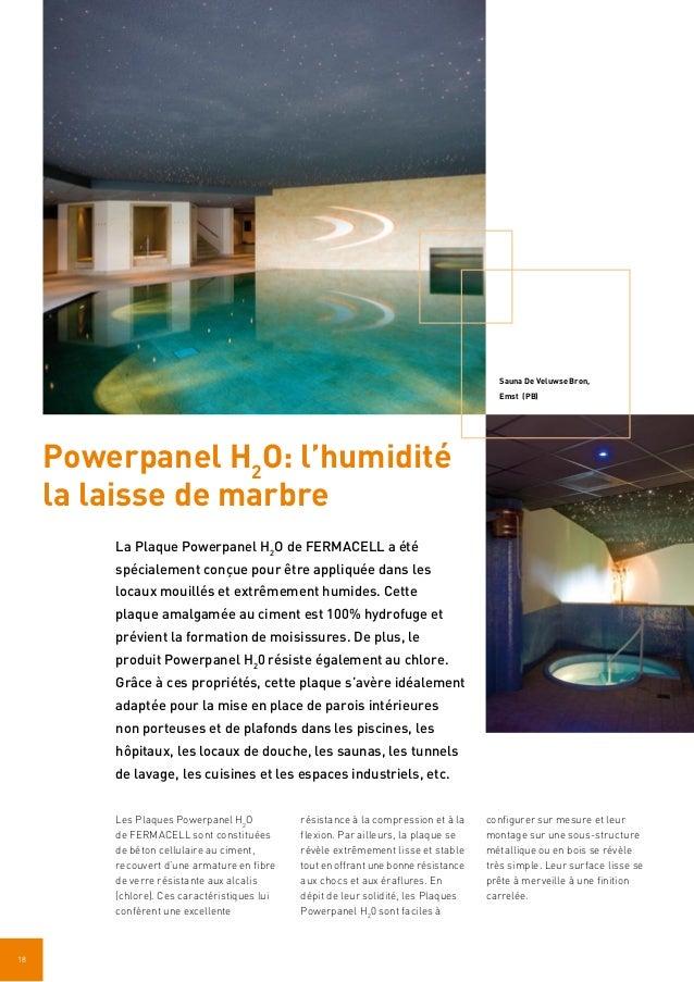 18 Powerpanel H2 O: l'humidité la laisse de marbre La Plaque Powerpanel H2 O de FERMACELL a été spécialement conçue pour ê...