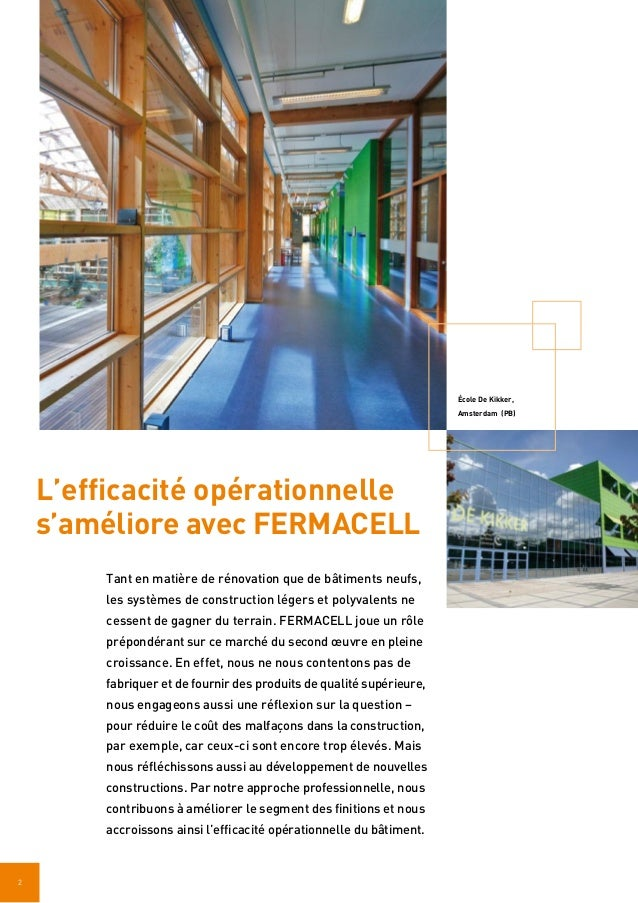 2 L'efficacité opérationnelle s'améliore avec FERMACELL Tant en matière de rénovation que de bâtiments neufs, les systèmes...
