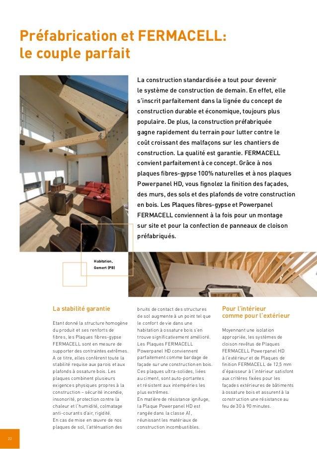 22 Préfabrication et FERMACELL: le couple parfait La construction standardisée a tout pour devenir le système de construct...