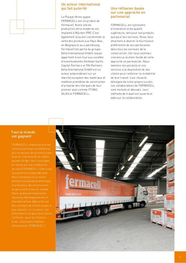 """3 Tout le monde est gagnant """"FERMACELL entend se profiler comme partenaire préférentiel pour le secteur de la construction..."""