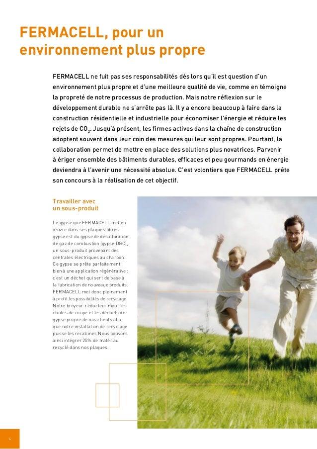 4 FERMACELL ne fuit pas ses responsabilités dès lors qu'il est question d'un environnement plus propre et d'une meilleure ...