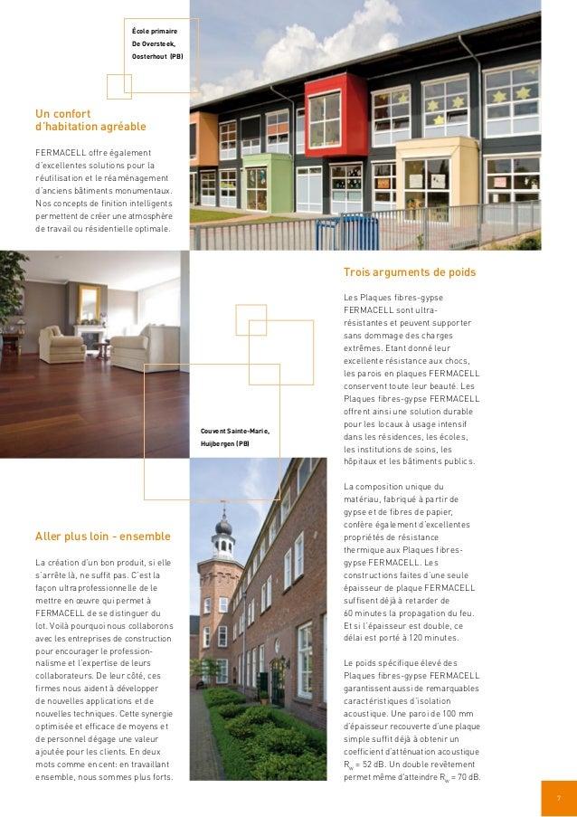 7 Trois arguments de poids Un confort d'habitation agréable FERMACELL offre également d'excellentes solutions pour la réut...