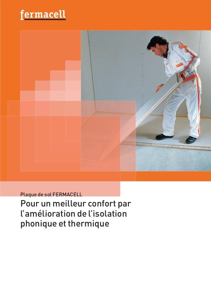 Plaque de sol FERMACELLPour un meilleur confort parl'amélioration de l'isolationphonique et thermique