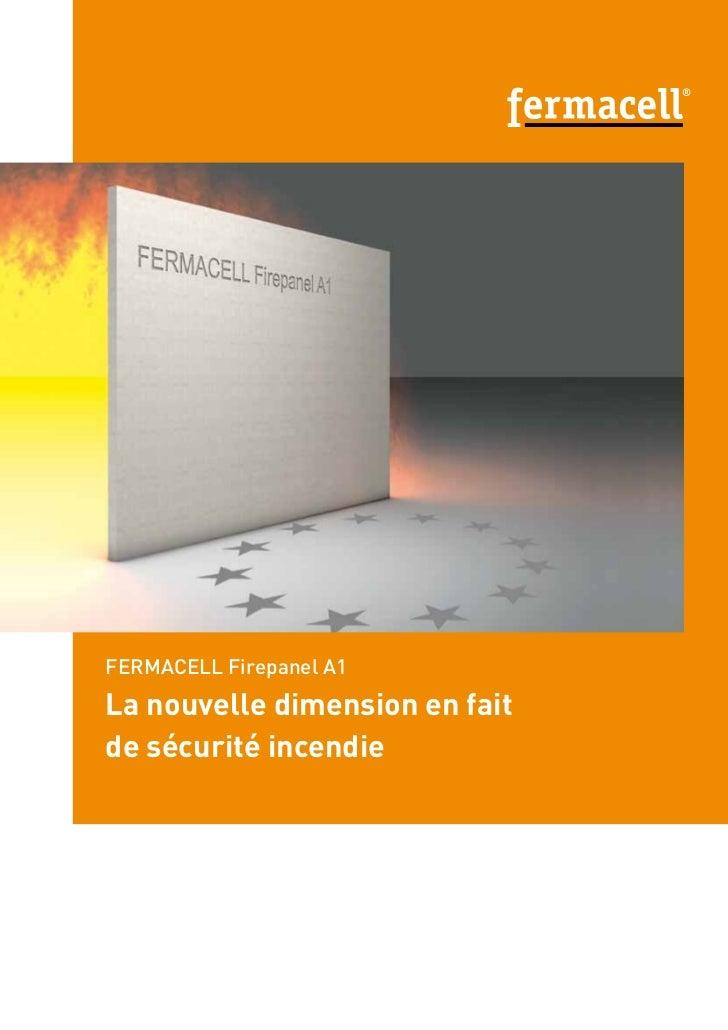®FERMACELL Firepanel A1La nouvelle dimension en faitde sécurité incendie